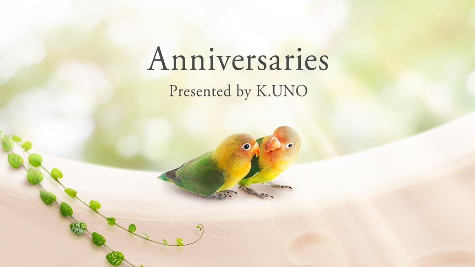 Anniversaries presented by K.UNO